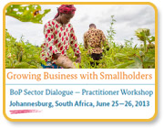Growing Business with Smallholders BoP Sector Dialogue - Practitioner Workshop